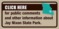 Click here for public comments and other information about Jay Nixon State Park.