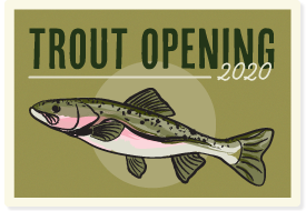 Trout Opening 2020